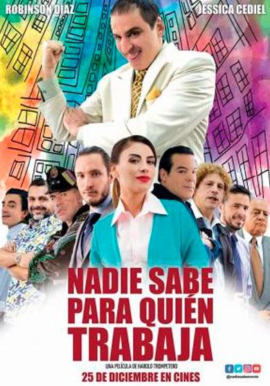 nadie-sabe-para-quien-trabaja-pelicula-colombia-poster